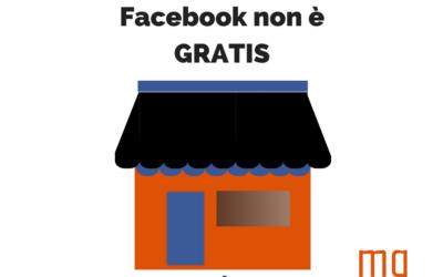 Facebook per le aziende non è gratis. Ecco perchè.